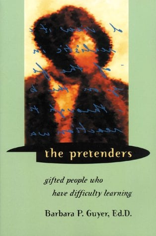 The Pretenders: Gifted People Who Have Difficulty Learning 9781892696069