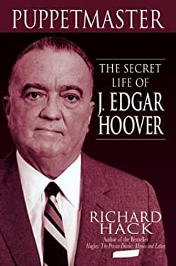 Puppermaster : The Secret Life of J. Edgar Hoover