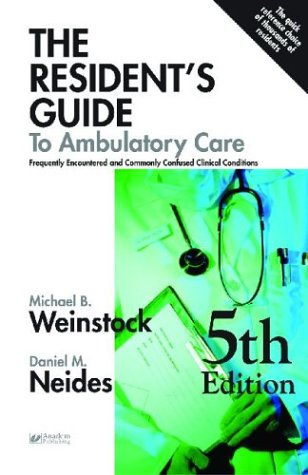 The Resident's Guide to Ambulatory Care: Frequently Encountered and Commonly Confused Clinical Conditions 9781890018481