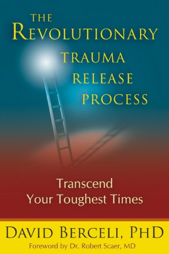 The Revolutionary Trauma Release Process: Transcend Your Toughest Times 9781897238400