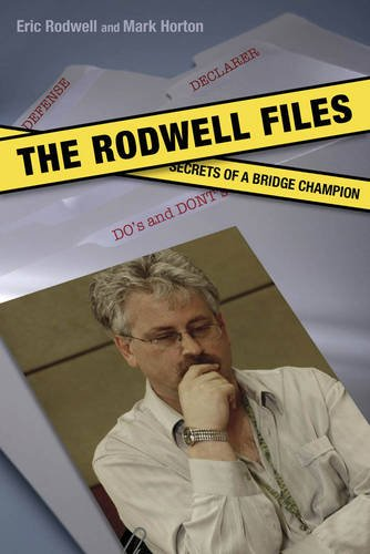 The Rodwell Files: The Secrets of a World Bridge Champion 9781897106679