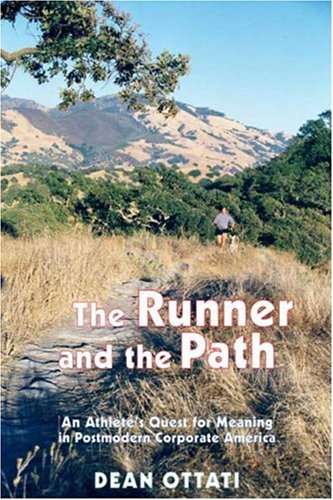 The Runner and the Path: An Athlete's Quest for Meaning in Postmodern Corporate America 9781891369285