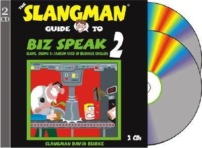The Slangman Guide to Biz Speak 2: Slang Idioms & Jargon Used in Business English 9781891888373