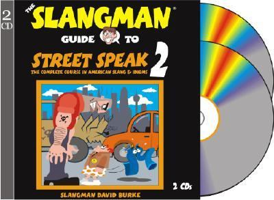The Slangman Guide to Street Speak 2: The Complete Course in American Slang & Idioms 9781891888311