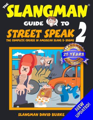 The Slangman Guide to Street Speak 2: The Complete Course in American Slang & Idioms 9781891888069
