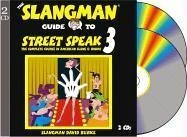The Slangman Guide to Street Speak 3: The Complete Course in American Slang & Idioms 9781891888335