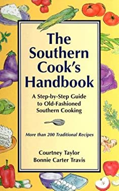 The Southern Cook's Handbook: A Step-By-Step Guide to Old-Fashioned Southern Cooking
