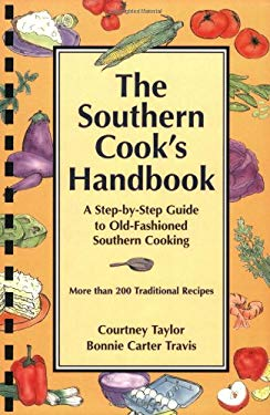 The Southern Cook's Handbook: A Step-By-Step Guide to Old-Fashioned Southern Cooking 9781893062702