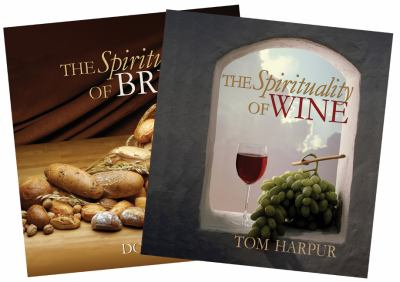 The Spirituality of Bread/The Spirituality of Wine 9781896836898