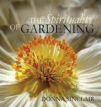The Spirituality of Gardening 9781896836744