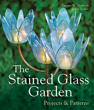 The Stained Glass Garden: Projects & Patterns 9781895569575