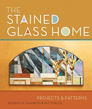 The Stained Glass Home: Projects & Patterns 9781895569599