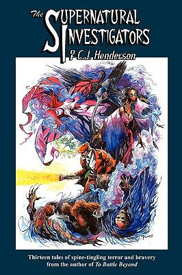 The Supernatural Investigators of C.J. Henderson 9781892669315
