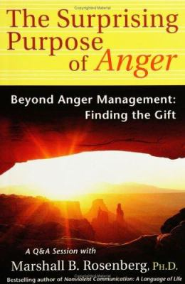 The Surprising Purpose of Anger: Beyond Anger Management: Finding the Gift 9781892005151