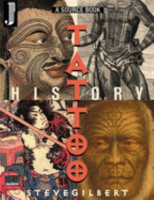 The Tattoo History Source Book: A Source Book by Gilbert, Steve,
