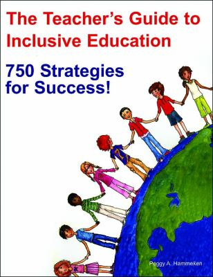 The Teacher's Guide to Inclusive Education: 750 Strategies for Success: A Guide for All Educators