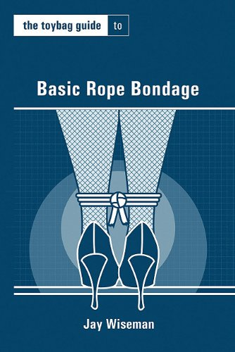 The Toybag Guide to Basic Rope Bondage 9781890159788
