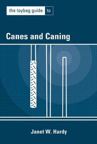 The Toybag Guide to Canes and Canning 9781890159566