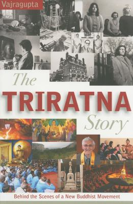 The Triratna Story: Behind the Scene of a New Buddhist Movement 9781899579921
