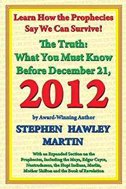 The Truth: What You Must Know Before December 21, 2012 9781892538215