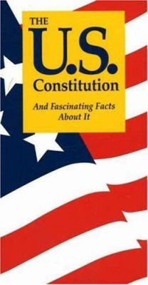 The U.S. Constitution: And Fascinating Facts about It 9781891743009