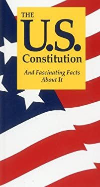 The U.S. Constitution and Fascinating Facts about It 9781891743153