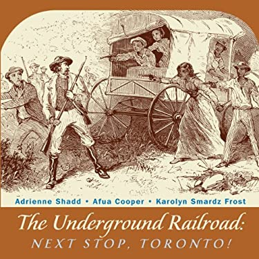The Underground Railroad: Next Stop, Toronto! 9781896219868