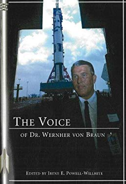 The Voice of Dr. Wernher Von Braun: An Anthology 9781894959643