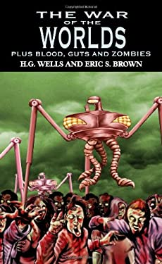The War of the Worlds: H.G. Wells's Classic Plus Blood, Guts and Zombies 9781897217917