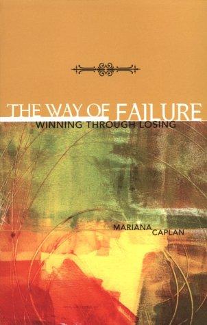 The Way of Failure: Winning Through Losing 9781890772109