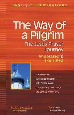 The Way of a Pilgrim: Annotated & Explained 9781893361317