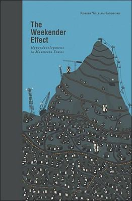The Weekender Effect: Hyperdevelopment in Mountain Towns 9781897522103