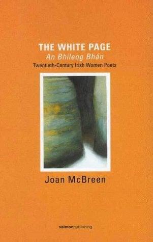 The White Page/An Bhileog Bhan: Twentieth Century Irish Women Poets 9781897648575