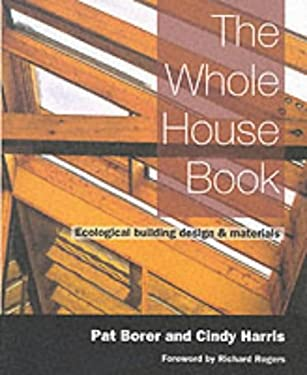The Whole House Book: Ecological Building Design & Materials 9781898049210