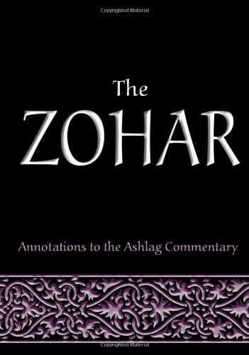 The Zohar: Annotations to the Ashlag Commentary 9781897448090
