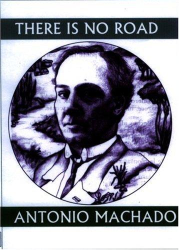 There Is No Road: Proverbs by Antonio Machado 9781893996663