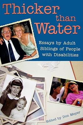 Thicker Than Water: Essays by Adult Siblings of People with Disabilities 9781890627911