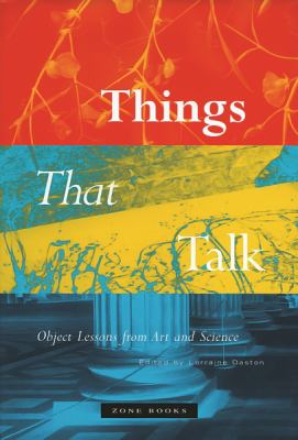 Things That Talk: Object Lessons from Art and Science 9781890951443
