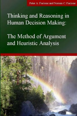Thinking and Reasoning in Human Decision Making: The Method of Argument and Heuristic Analysis 9781891557583
