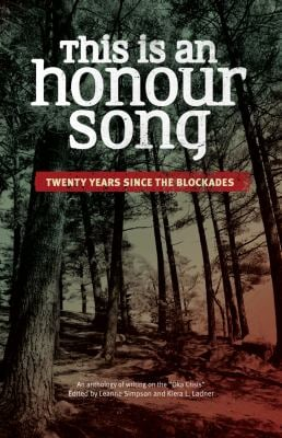 This Is an Honour Song: Twenty Years Since the Blockades 9781894037419