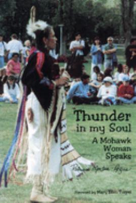 Thunder in My Soul: A Mohawk Woman Speaks 9781895686463
