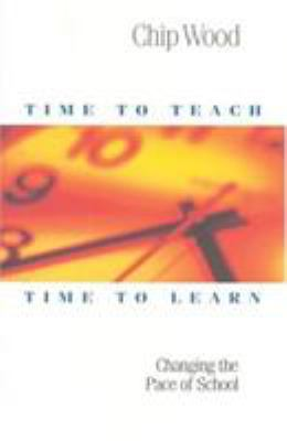 Time to Teach, Time to Learn: Changing the Pace of School 9781892989017
