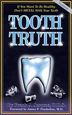 Tooth Truth: A Patient's Guide to Metal-Free Dentistry 9781890035136