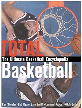 Total Basketball: The Ultimate Basketball Encyclopedia 9781894963015