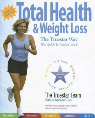 Total Health & Weight Loss: The Truestar Way [With DVD] 9781894997140