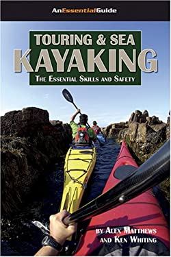 Touring & Sea Kayaking: The Essential Skills and Safety 9781896980218