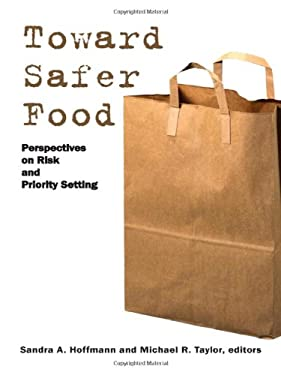 Toward Safer Food: Perspectives on Risk and Priority Setting 9781891853890