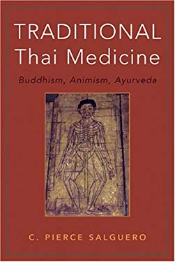 Traditional Thai Medicine: Buddhism, Animism, Ayurveda 9781890772673