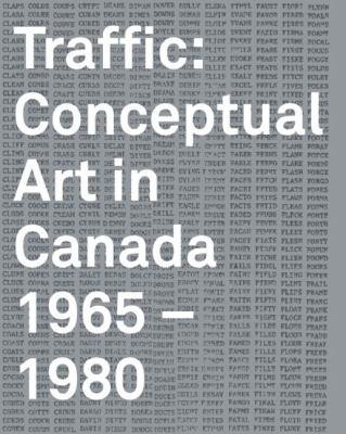 Traffic: Conceptual Art in Canada 1965-1980 9781895442885