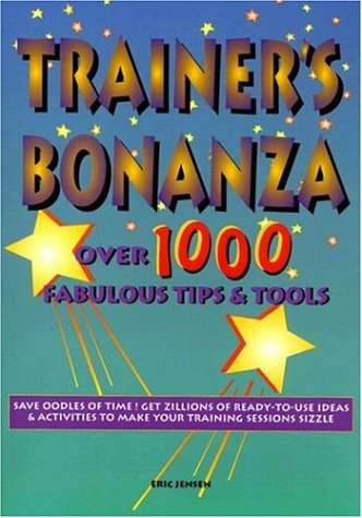 Trainer's Bonanza: Over 1000 Fabulous Tips & Tools 9781890460037